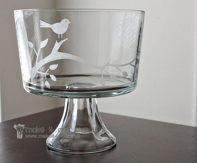 Etched Glass Trifle Bowl. I've never etched glass but I loved this idea so I took a look- it's really easy! And you can buy simple glass bowls really cheap! Imagine all the awesome things you could do!
