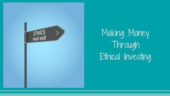 Making Money Through Ethical Investing