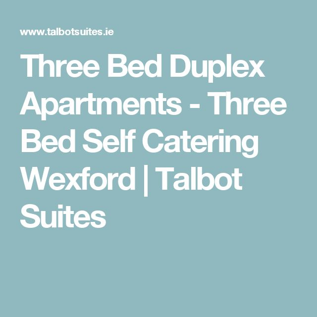 Three Bed Duplex Apartments - Three Bed Self Catering Wexford | Talbot Suites