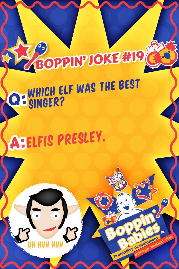 Q. Which elf was the best singer? A. ELFis Presley.