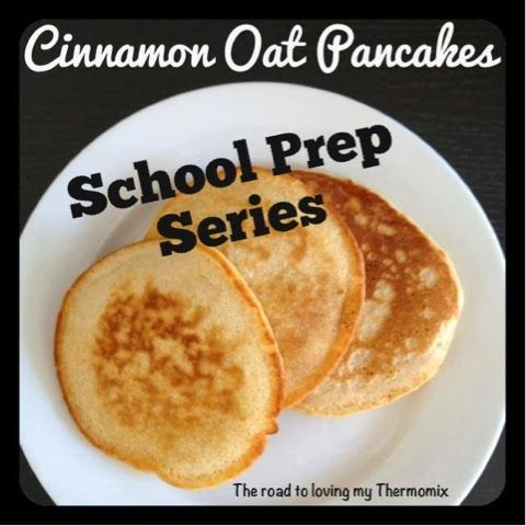 The road to loving my Thermomix: Lunchbox Prep: Cinnamon Oat Pancakes