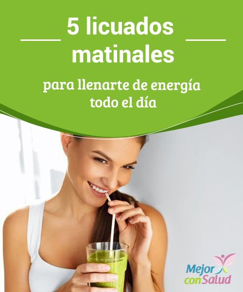 5 licuados matinales para llenarte de energía todo el día  Los licuados naturales son excelentes alternativas para brindarle energía a todo el cuerpo durante el día. Te compartimos 5 deliciosas recetas.