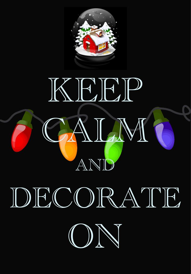 keep calm and decorate on / Created with Keep Calm and Carry On for iOS #keepcalm #decorate #HappyHolidays
