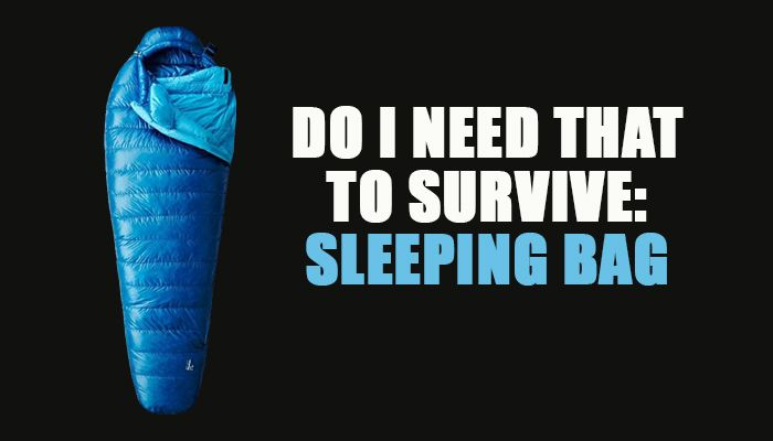 The short answer is no, but with a caveat. The more complicated answer is it depends. Much depends on you, your skill, the area in which you are likely to find yourself, and your mental attitude, and what type of situation you find yourself in. A cheap sleeping bag is nothing more than a blanket …