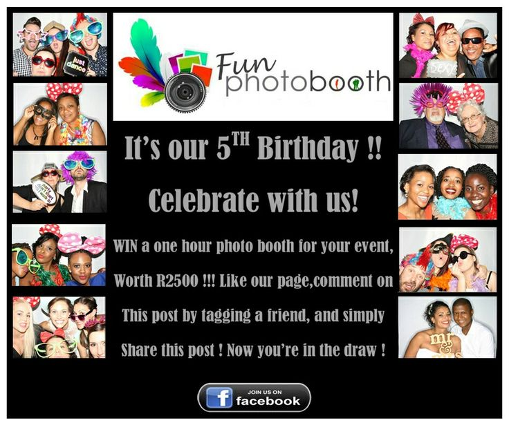 Our 5th Birthday! Join us on Facebook for this contest: www.facebook.com/fun.photo.booth or follow the link from our website: www.funphotobooth.co.za