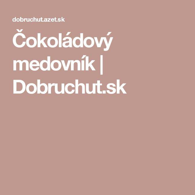 Čokoládový medovník | Dobruchut.sk