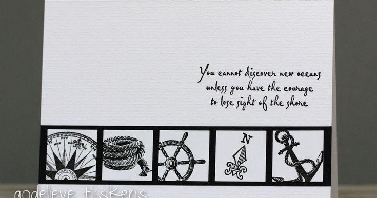 This week's Black & White card has a Sail theme. Vandaag een zwart-wit kaartje met het thema zeilen. Wise words. Wijze woorde...