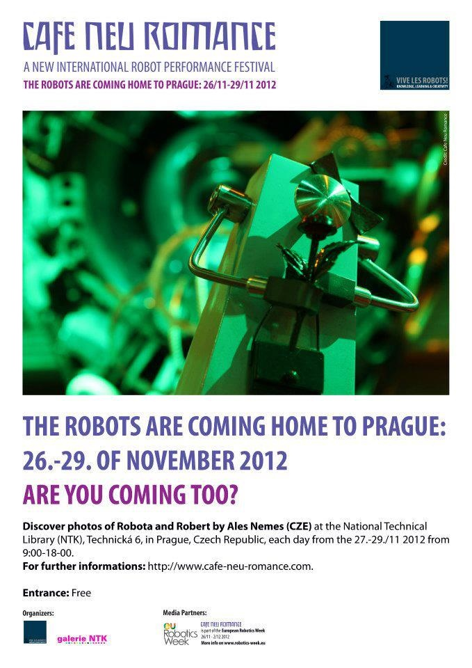 The Robots are coming home to Prague 26. - 29. of November 2012. Are you coming too?  Discover a series of photos of the two mascots of the Cafe Neu Romance festival, Robota & Robert by Czech Ales Nemec. The photos of Robota & Robert will be exhibited at the Cafe Neu Romance exhibition and at two cafees in Prague.  For further informations on the first editon of the new international robot performance festival in Prague, Czech Republic, please visit our web-site: http://cafe-neu-romance.com/