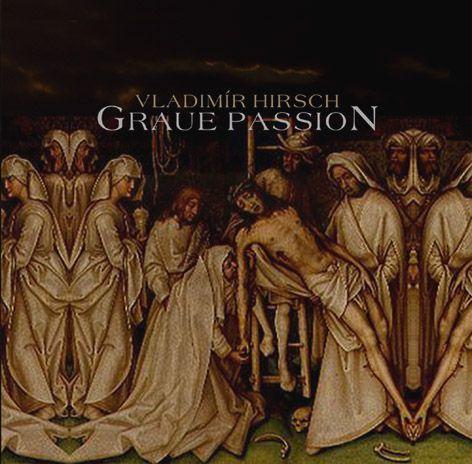 Albums in stock: Graue Passion http://www.vladimirhirsch.com/e_menu.html#Graue