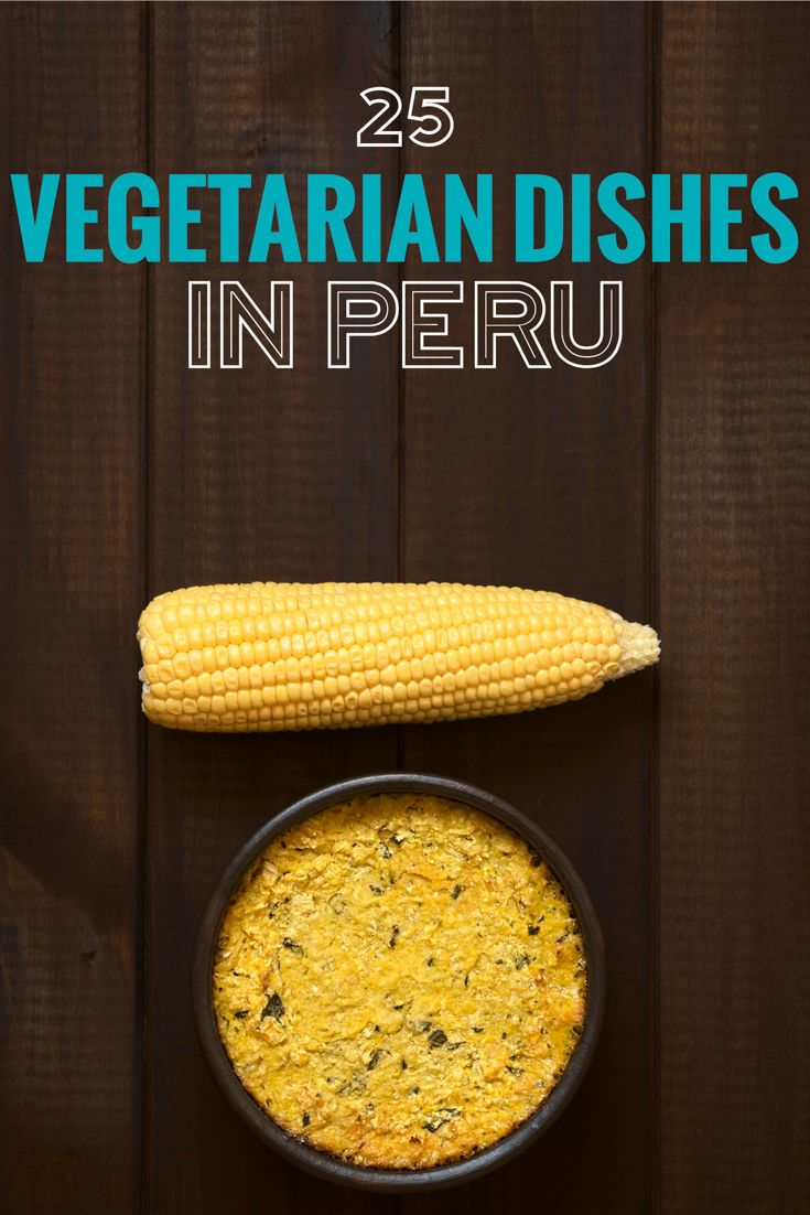 25 Peruvian food dishes for vegetarians. Vegetarians in Peru need not worry, check out this list of great vegetarian food in Peru. ~ http://www.baconismagic.ca