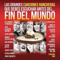 VA - Las Grandes Canciones Rancheras que Debes Escuchar antes del Fin del Mundo (2012)