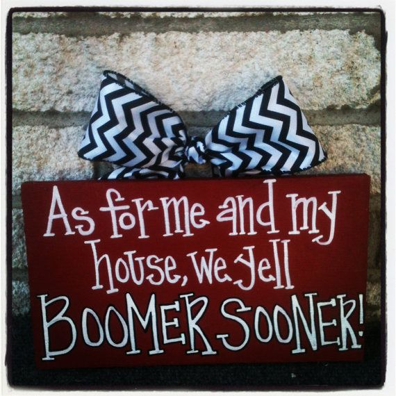 As for me and my house we yell BOOMER SOONER! sign by SweetSerendipityAlly, $20.00  This would be great for any Oklahoma fan!  It could be hang on the front door or proudly displayed in the home.