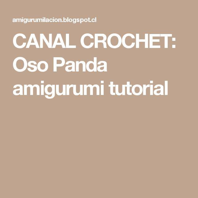 CANAL CROCHET: Oso Panda amigurumi tutorial