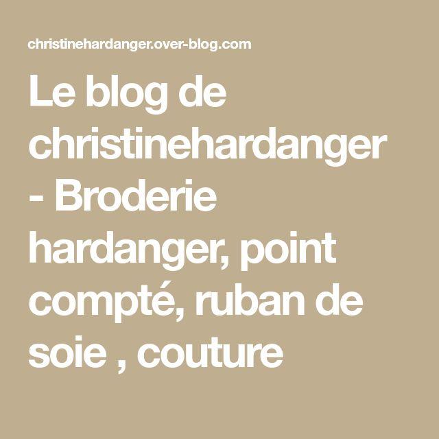 Le blog de christinehardanger - Broderie hardanger, point compté, ruban de soie , couture
