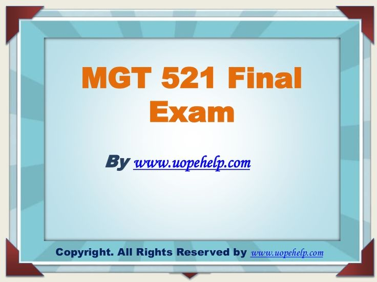 Confused and depressed about which tutorials to choose? Here is the tip. Try us and we guarantee that you will not have to look any further. We provide various homework help that you will find easy to understand. http://www.UopeHelp.com/ also provide MGT 521 Final Exam Latest Question Answers, Entire course questions with answers and law, finance, economics and accounting homework help, discussion questions, Homework Assignment etc. Join us to be straight 'A' student.