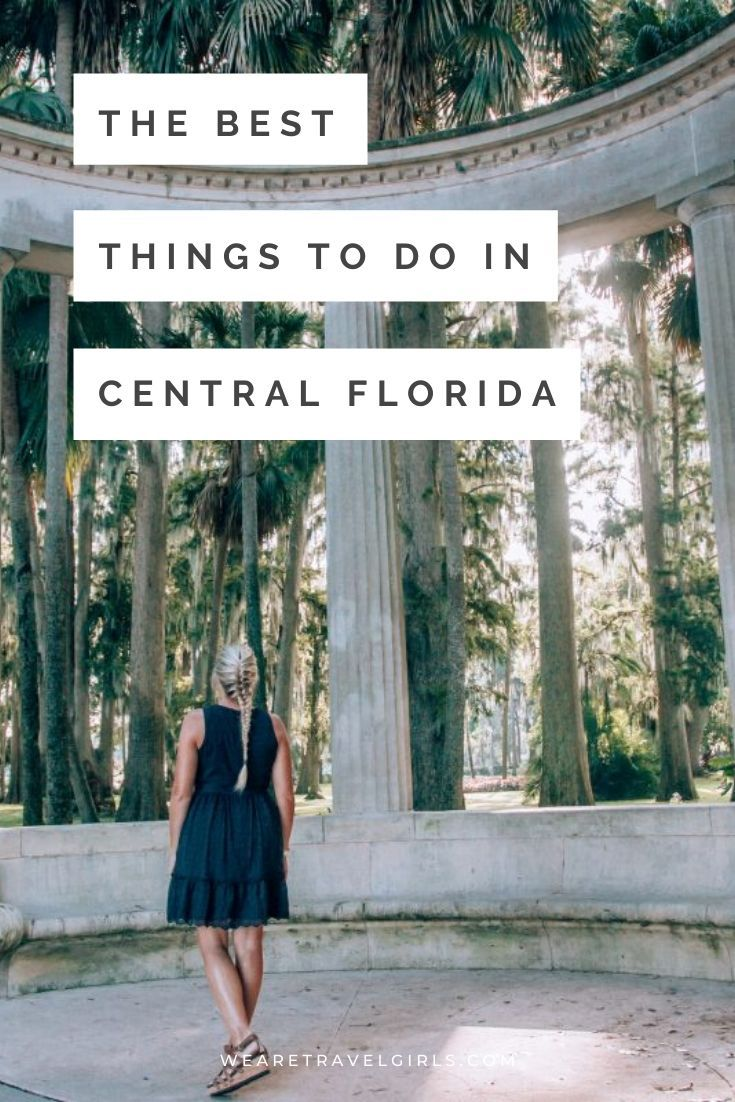 The Best Things Central Florida Has To Offer We Are Travel Girls Florida Adventures Central Florida Cool Places To Visit