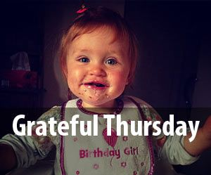Grateful Thursday - what do you have to be grateful for?