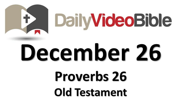 December 26 Proverbs 26 Old Testament for the Daily Video Bible DVB