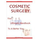 Cosmetic Surgery: The Ultimate Guide To A Better You Through Cosmetic Plastic Surgery (Paperback)By KMS Publishing.com