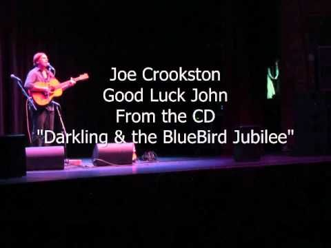 """One of my favorites - Good Luck John along with Paper Airplanes by Alison Krauss were the #1 most played songs on Acoustic/folk Radio in the US.Joe Crookston  Good Luck John From the CD """"Darkling & the BlueBird ..."""