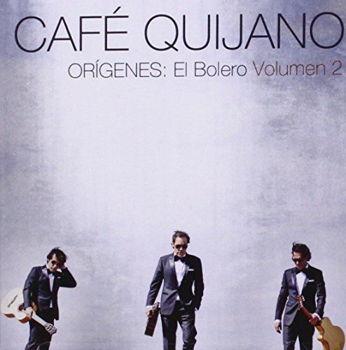 Cafe Quijano - Origenes:El Bolero Volumen 2