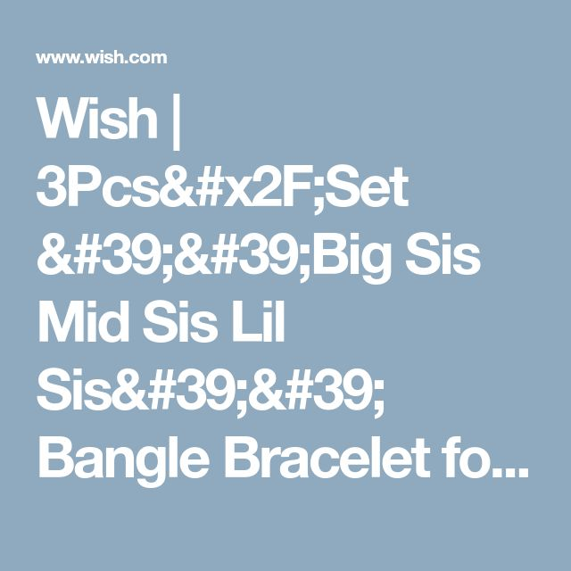 Wish   3Pcs/Set ''Big Sis Mid Sis Lil Sis'' Bangle Bracelet for Women Girls Jewelry Family Party Gifts Bangles