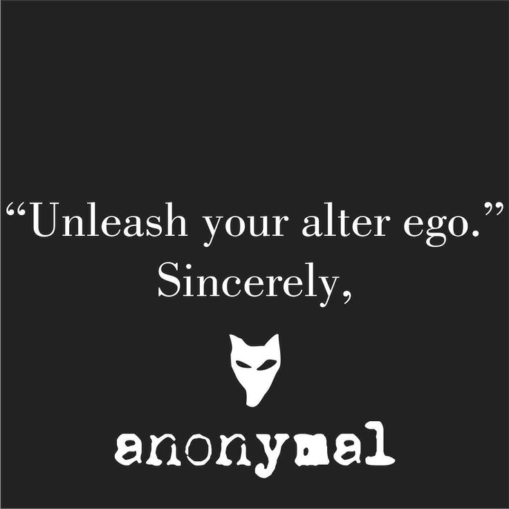 """Unleash your alter ego"""