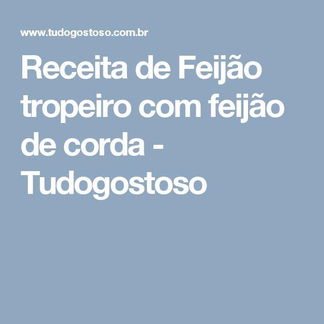 Receita de Feijão tropeiro com feijão de corda - Tudogostoso