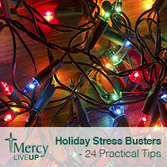 Holiday #Stress Busters – 24 Practical Tips - Your Health Matters | The Official Blog of Mercy Medical Center - Des Moines