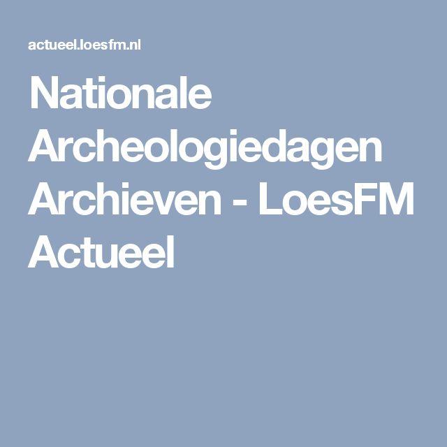 Nationale Archeologiedagen Archieven - LoesFM Actueel