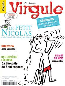 Description du numéro Virgule n° 119  Imaginé, en 1959, par René Goscinny et Jean-Jacques Sempé, Le Petit Nicolas est aujourd'hui l'un des plus célèbres gamins de toute l'histoire de la littérature.