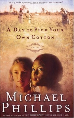 A Day to Pick Your Own Cotton (Shenandoah Sisters #2) by Michael Phillips