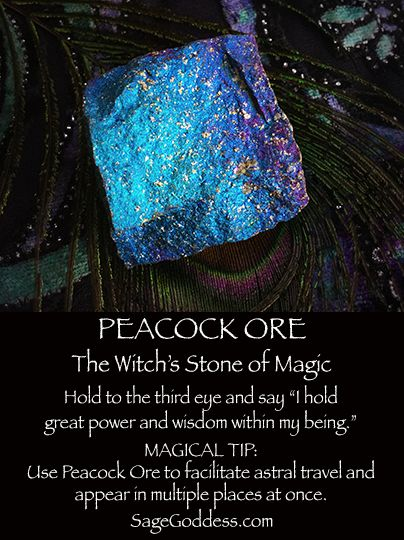 Peacock Ore is the witch's stone! Use to connect to the great power and wisdom within yourself.