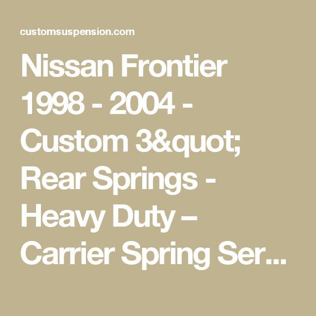 "Nissan Frontier 1998 - 2004 - Custom 3"" Rear Springs - Heavy Duty – Carrier Spring Service."