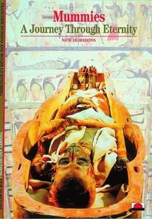 """Mummies - A Journey Through Eternity (New Horizons)"" av Françoise Dunand"