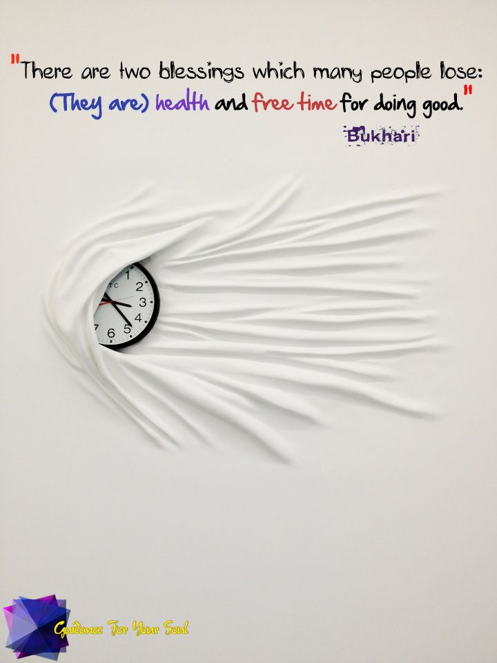 Health and free time for doing good are blessings, which people lose!
