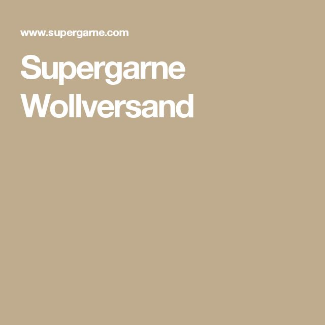 Supergarne Wollversand