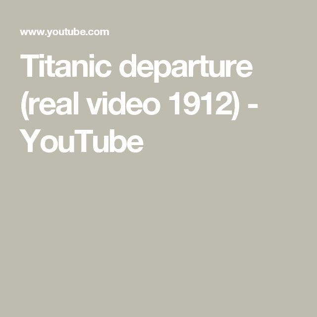 Titanic departure (real video 1912) - YouTube