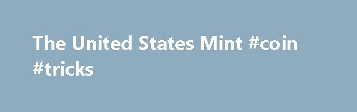 The United States Mint #coin #tricks http://coin.remmont.com/the-united-states-mint-coin-tricks/  #canadian gold coins # Courage and Pride Join us in honoring the courage, bravery, and commitmentof the men and women who have served in theUnited States Armed Forces. Stories of Service Discover stories of service as told through a variety of U.S. Mint militaryproducts, including bronze replicas of Congressional Gold Medals, as well asnational medalsRead More