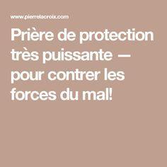 Prière de protection très puissante — pour contrer les forces du mal!