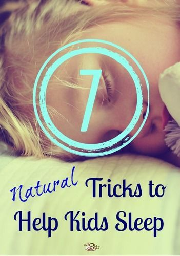 Can't get the kids to sleep? Help is on the way!! These all-natural tricks should help! http://thestir.cafemom.com/big_kid/168170/7_natural_sleep_aids_for