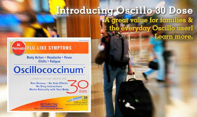 As soon as you start feeling fatigued or have other flu-like symptoms, such as headache, body aches, chills and fever, take Oscillococcinum. Oscillo is supported by published clinical studies, as well as more than 75 years of use throughout the world.