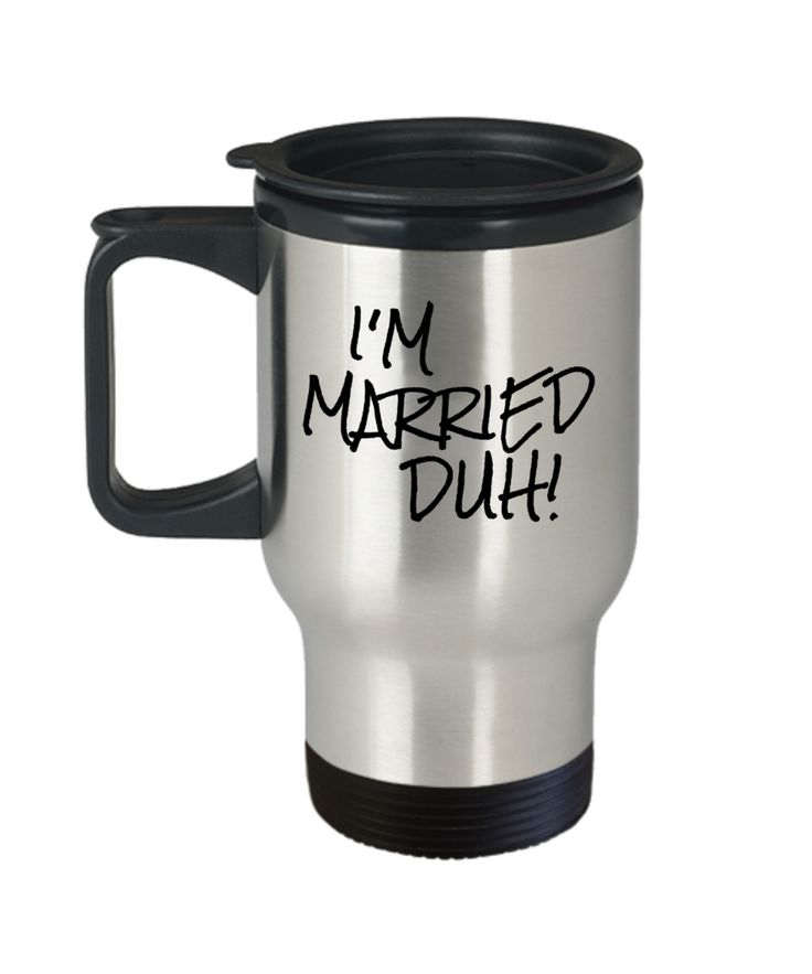 Wife Birthday Gift Ideas From Husband - Bride Gifts - Travel Mug - I Am Married Duh