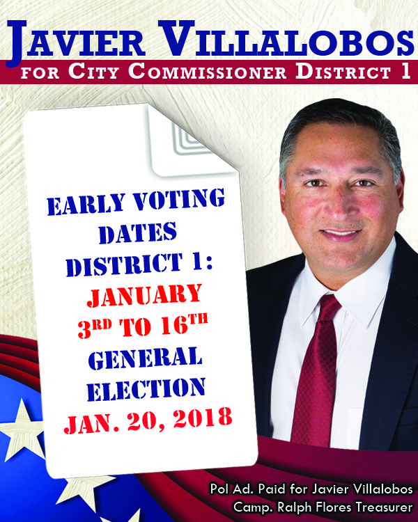 Javier Villalobos for City Commissioner District 1 – If we can't make McAllen bigger, we can make it better.   Early voting dates District 1: January 3rd to 16th, 2018  General election: January 20, 2018  #McAllen