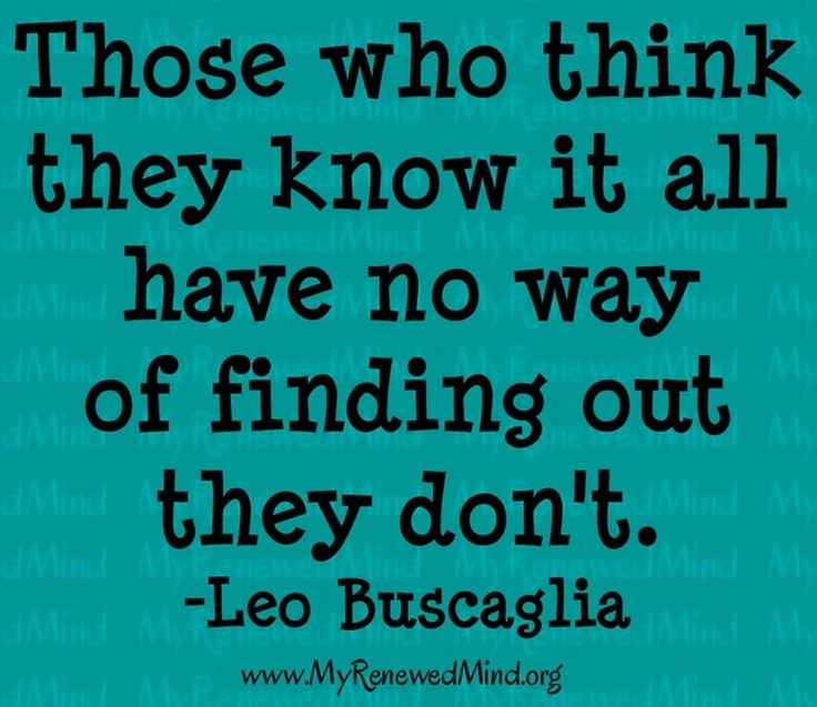 You Think You Know Everything Quotes: People Who Know Everything Quotes. QuotesGram