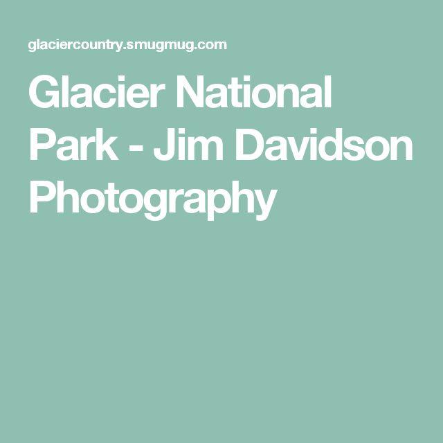 Glacier National Park - Jim Davidson Photography