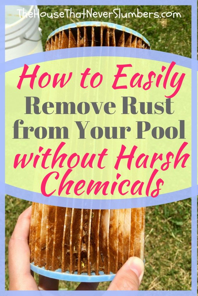 How To Easily Remove Rust From Your Pool Without Harsh Chemicals How To Remove Rust Clean Baking Pans Cleaning Hacks