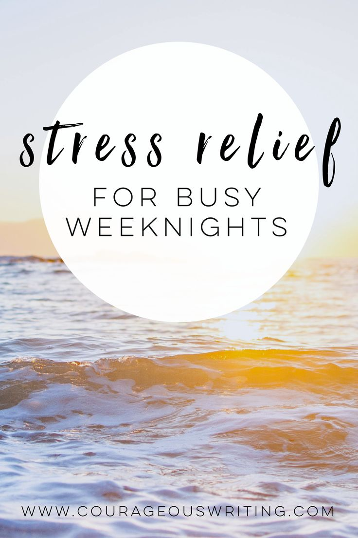 Quick ways to relieve stress on busy weeknights. These stress relieving tips can be done in less than 30 minutes!