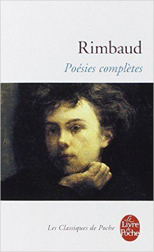 Rimbaud . Poésies complètes