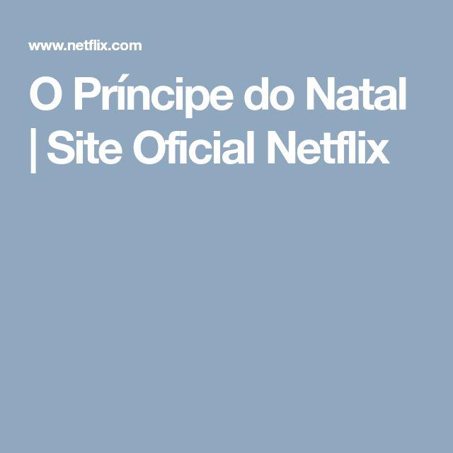 O Príncipe do Natal | Site Oficial Netflix filme com reis, príncipes  e uma jornalista  que se infiltra no castelo
